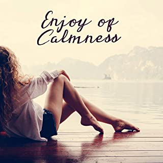 Enjoy of Calmness: Peaceful New Age, Relaxing Music for Massage, Sensual Touch, Spa Music