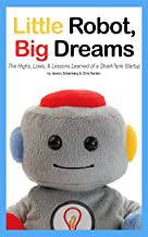 Little Robot, Big Dreams: The Highs, Lows, & Lessons Learned of a SharkTank Startup