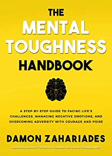Sponsored Ad - The Mental Toughness Handbook: A Step-By-Step Guide to Facing Life's Challenges, Managing Negative Emotions...