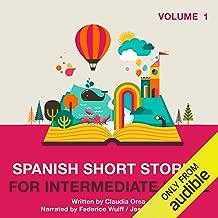 Spanish Short Stories for Intermediate Level: Volume 1