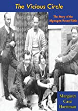 The Vicious Circle: The Story of the Algonquin Round Table