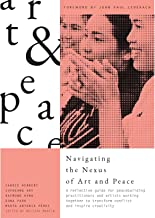 Navigating the Nexus of Art and Peace: A reflective guide for peacebuilding practitioners and artists working together to ...