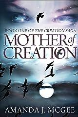 Mother of Creation (The Creation Saga Book 1) Kindle Edition