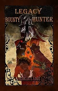 Legacy Bounty Hunter: Steampunk/Fantasy Novel (Action/Adventure--Book Four)