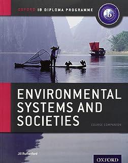 Ib Environmental Systems and Societies Course Book: Oxford Ib Diploma Programme: For the Ib Diploma