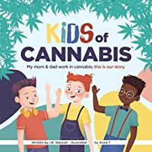 Kids of Cannabis: My mom & dad work in cannabis; this is our story