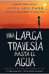 Una larga travesía hasta el agua: Basada en una historia real (Spanish Edition) Kindle Edition