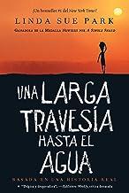 Una larga travesía hasta el agua: Basada en una historia real (Spanish Edition)