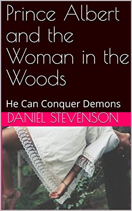 Prince Albert and the Woman in the Woods: He Can Conquer Demons
