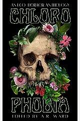 Chlorophobia: An Eco-Horror Anthology Kindle Edition