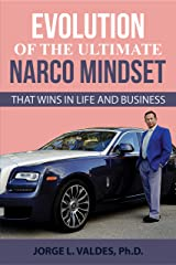 The Ultimate Narco Mind Set: That Wins in Life and Business Kindle Edition