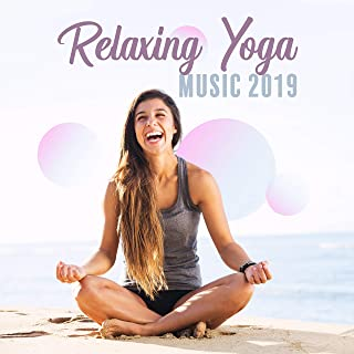Relaxing Yoga Music 2019 – Meditation Music for Pure Mind, Zen, Pure Meditation, Deep Harmony, Calming Vibes of Meditation, Chakra Cleansing