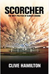 Scorcher: The Dirty Politics of Climate Change Kindle Edition