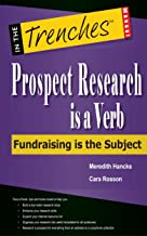 Prospect Research Is a Verb: Fundraising Is the Subject