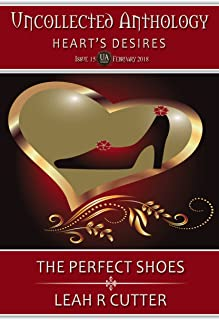 The Perfect Shoes: Heart's Desire (Uncollected Anthology Book 15)