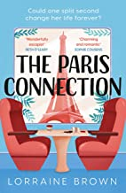 The Paris Connection: Escape to Paris with the most romantic and uplifting love story of 2021!