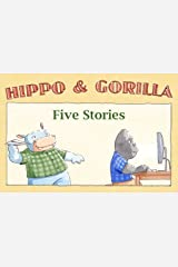 Five Stories (Hippo and Gorilla Book 6) Kindle Edition