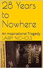 28 Years to Nowhere: An Inspirational Tragedy