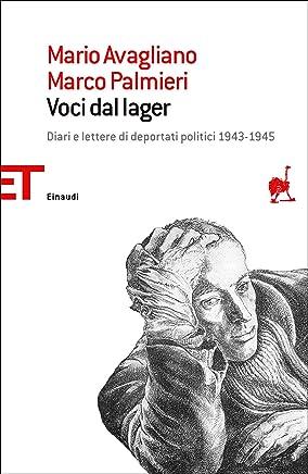 Voci dal lager: Diari e lettere di deportati politici 1943-1945 (Einaudi tascabili. Saggi Vol. 1691)