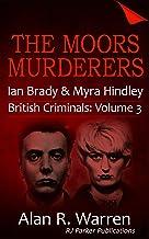 The Moors Murderers: Ian Brady and Myra Hindley Serial Killers (British Criminals Book 3) (English Edition)
