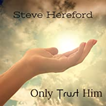 Only Trust Him