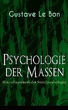Psychologie der Massen (Grundlagenwerk der Sozialpsychologie) (German Edition)