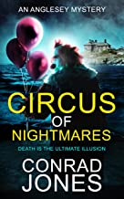Circus of Nightmares: Death is the Ultimate Illusion (The Anglesey Mysteries Book 2)