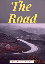 The Road: Jack London (Classics, Literature, Biography & Autobiography) [Annotated]