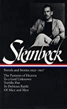 John Steinbeck : Novels and Stories, 1932-1937 : The Pastures of Heaven / To a God Unknown / Tortilla Flat / In Dubious Ba...