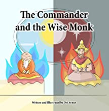 The Commander and the Wise Monk: (Picture Book) (Age 5-10) A short Buddhist-inspired tale about the transformational power of compassion (Buddhist Books for Children) (by Inspiring Reads For Kids)