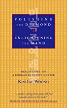 Polishing the Diamond, Enlightening the Mind: Reflections of a Korean Buddhist Master (Revised and Enlarged)