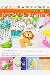 Guía fotográfica de la decoración de galletas (Spanish Edition) Paperback