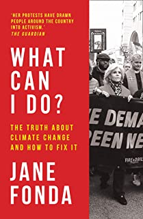 What Can I Do?: The Truth About Climate Change and How to Fix It