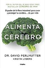 Alimenta tu cerebro (Colección Vital): El sorprente poder de la flora intestinal para sanar y proteger tu cerebro... de (Spanish Edition) Formato Kindle
