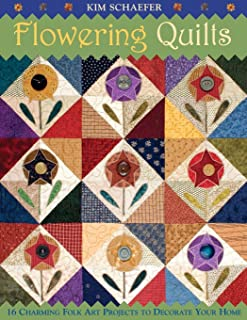 Flowering Quilts: 16 Charming Folk Art Projects to Decorate Your Home