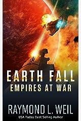 Earth Fall: Empires at War: (Book Three) Kindle Edition