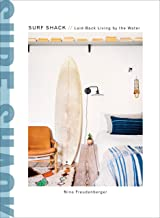 Surf Shack: Laid-Back Living by the Water Book PDF