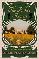 The Rake's Regress (To the Manor Reborn Book 1) Kindle Edition