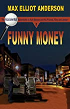 Funny Money: Accidental Adventures: Episode 2 (Adventures of Kurt Benson and His Friends, Riley and Jordan)