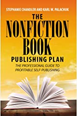 The Nonfiction Book Publishing Plan: The Professional Guide to Profitable Self-Publishing Kindle Edition