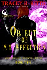 Object of My Affection (Lilith Mercury, Werewolf Hunter Book 2) Kindle Edition