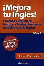 ¡Mejora tu inglés! #1: Práctica extensa de lectura y traducción para estudiantes de inglés (Spanish Edition)