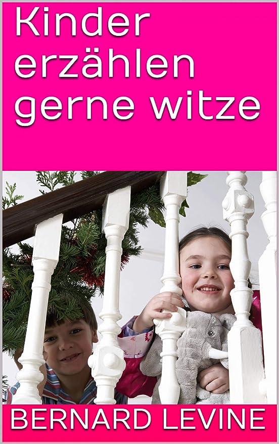Kinder erz?hlen gerne witze (German Edition)