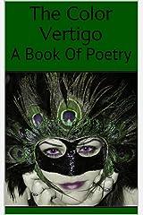The Color Vertigo: A Book Of Poetry Kindle Edition