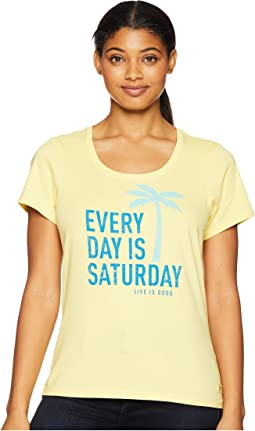 Every Day is Saturday Crusher Scoop Neck T-Shirt