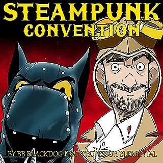 Steampunk Convention (feat. Professor Elemental)