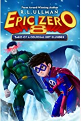 Epic Zero 8: Tales of a Colossal Boy Blunder Kindle Edition