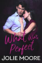 What Was Perfect (Undeniable Book 1)