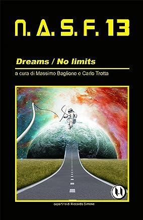 NASF 13: Dreams / No limits (NASF - Nuovi Autori Science Fiction)