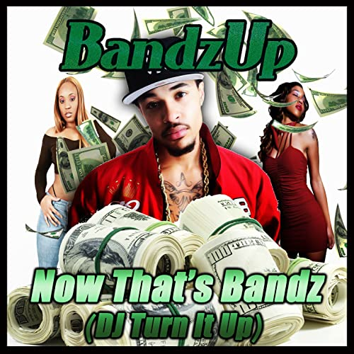 Now That's Bandz (DJ Turn It Up) by BandzUp on Amazon Music